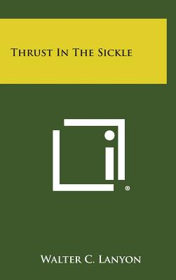 Thrust in the Sickle, Lanyon, Walter C.