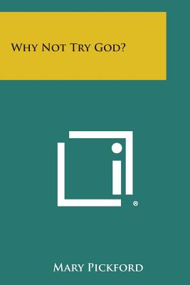 Why Not Try God?, Pickford, Mary