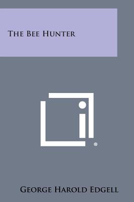 The Bee Hunter, Edgell, George Harold