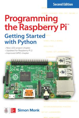 Image for Programming the Raspberry Pi, Second Edition: Getting Started with Python