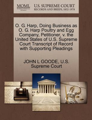 O. G. Harp, Doing Business as O. G. Harp Poultry and Egg Company, Petitioner, v. the United States of U.S. Supreme Court Transcript of Record with Supporting Pleadings, GOODE, JOHN L