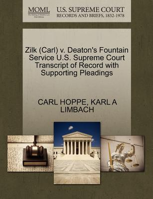 Zilk (Carl) v. Deaton's Fountain Service U.S. Supreme Court Transcript of Record with Supporting Pleadings, HOPPE, CARL; LIMBACH, KARL A