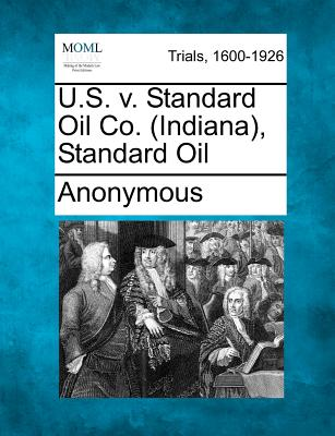 U.S. v. Standard Oil Co. (Indiana), Standard Oil, Anonymous