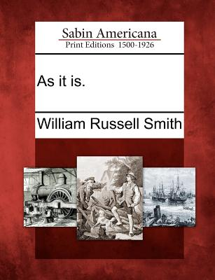 As it is., Smith, William Russell