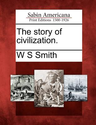 The story of civilization., Smith, W S