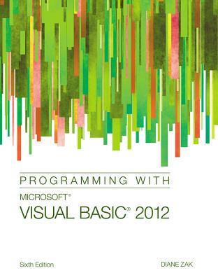 Programming with Microsoft Visual Basic 2012, Zak, Diane