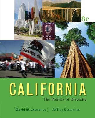California: The Politics of Diversity 8th Edition, David G. Lawrence (Author), Jeff Cummins  (Author)