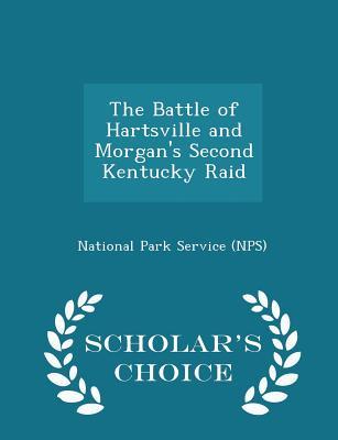 The Battle of Hartsville and Morgan's Second Kentucky Raid - Scholar's Choice Edition