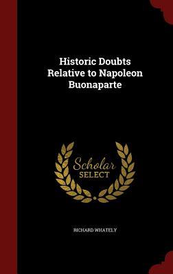 Historic Doubts Relative to Napoleon Buonaparte, Whately, Richard