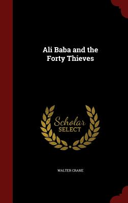 Ali Baba and the Forty Thieves, Crane, Walter