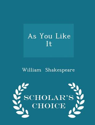 As You Like It - Scholar's Choice Edition, Shakespeare, William