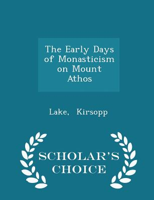 Image for The Early Days of Monasticism on Mount Athos - Scholar's Choice Edition