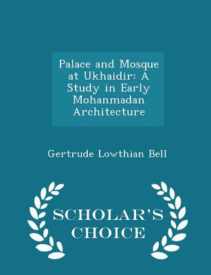 Image for PALACE AND MOSQUE AT UKHAIDIR: A STUDY IN EARLY MODANMADAN ARCHITECTURE