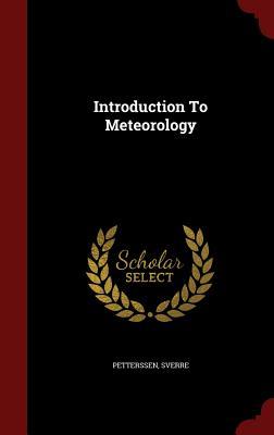 Introduction To Meteorology, Petterssen, Sverre