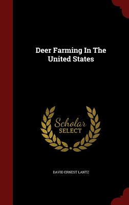 Deer Farming In The United States, Lantz, David Ernest