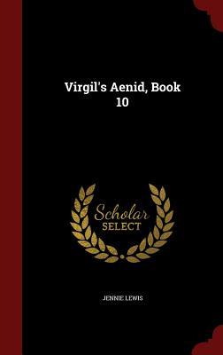 Virgil's Aenid, Book 10, Lewis, Jennie