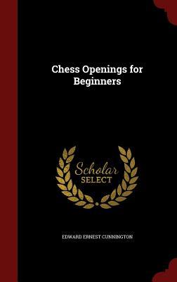 Chess Openings for Beginners, Cunnington, Edward Ernest