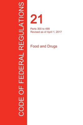 Image for CFR 21, Parts 300 to 499, Food and Drugs, April 01, 2017 (Volume 5 of 9)