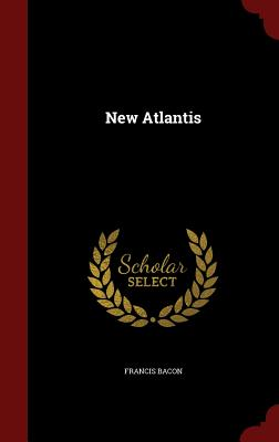 New Atlantis, Bacon, Francis