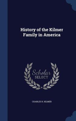 History of the Kilmer Family in America, Kilmer, Charles H.