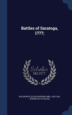 Battles of Saratoga, 1777;
