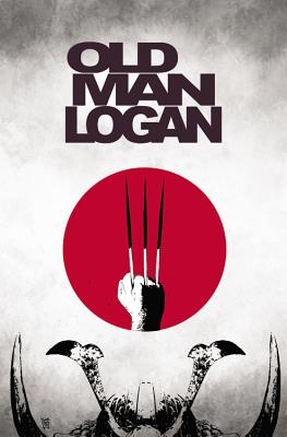 Image for Wolverine: Old Man Logan Vol. 3: The Last Ronin (Wolverine: Old Man Logan (2015))