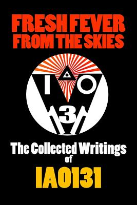 Image for Fresh Fever From the Skies: The Collected Writings of Iao131