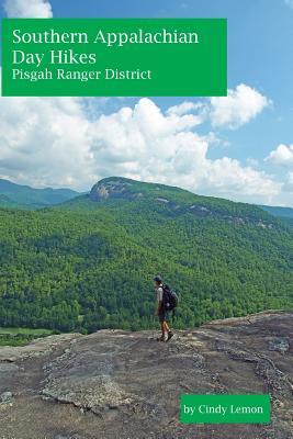 Southern Appalachian Day Hikes - Pisgah Ranger District, Lemon, Cindy