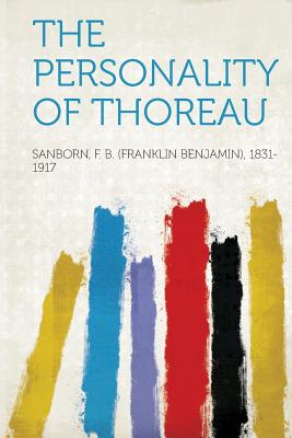The Personality of Thoreau, 1831-1917, Sanborn F. B. (Franklin Benj