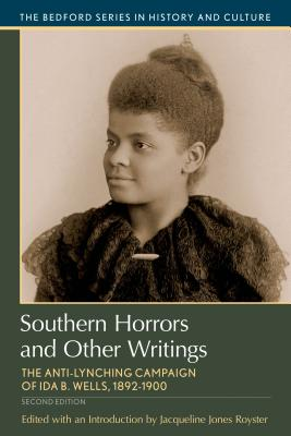 Image for Southern Horrors and Other Writings: The Anti-Lynching Campaign of Ida B. Wells, 1892-1900 (Bedford Series in History and Culture)
