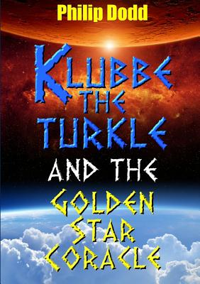 Klubbe the Turkle and the Golden Star Coracle, Dodd, Philip
