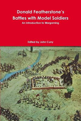 Image for Donald Featherstone's Battles with Model Soldiers An Introduction to Wargaming