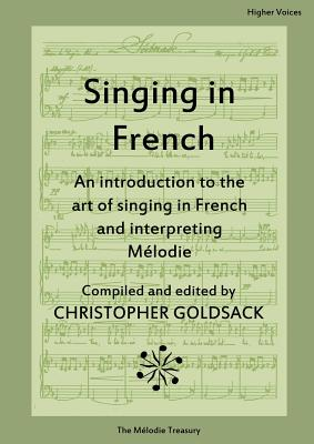 Singing in French - higher voices, Goldsack, Christopher