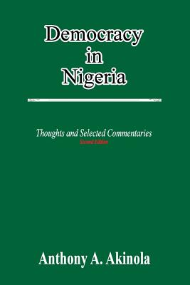 Image for Democracy in Nigeria: Thoughts and Selected Commentaries