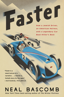 Image for Faster: How a Jewish Driver, an American Heiress, and a Legendary Car Beat Hitler?s Best