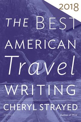 Image for Best American Travel Writing 2018