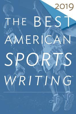 Image for The Best American Sports Writing 2019 (The Best American Series (R))