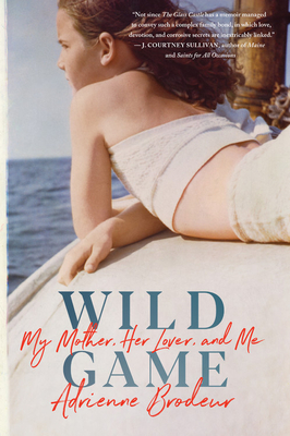 Image for Wild Game: My Mother, Her Lover, and Me