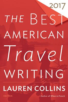 Image for Best American Travel Writing 2017