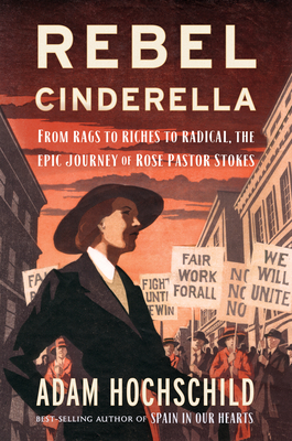 Image for Rebel Cinderella: From Rags to Riches to Radical, the Epic Journey of Rose Pastor Stokes