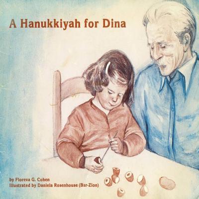 A Hanukkiyah for Dina, Cohen, Floreva G.