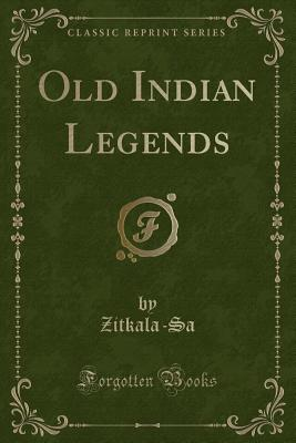 Image for Old Indian Legends (Classic Reprint)
