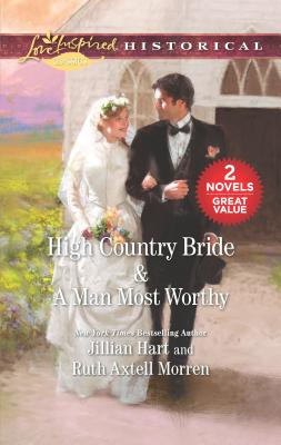 Image for High Country Bride & A Man Most Worthy: An Anthology (Love Inspired Historical)