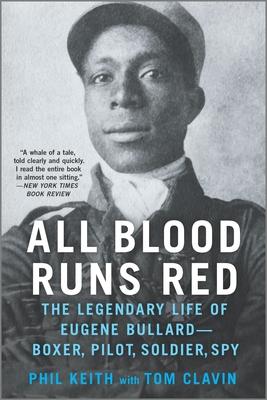 Image for ALL BLOOD RUNS RED: THE LEGENDARY LIFE OF EUGENE BULLARDBOXER, PILOT, SOLDIER, SPY