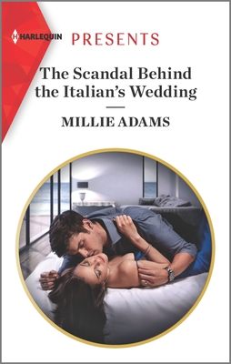 Image for The Scandal Behind the Italian's Wedding (Harlequin Presents)