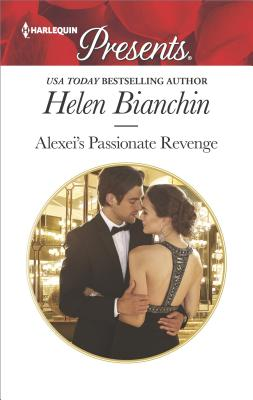 Alexei's Passionate Revenge (Harlequin Presents), Helen Bianchin