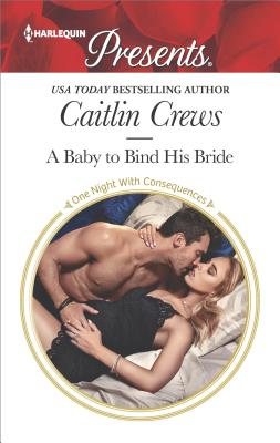 Image for A Baby to Bind His Bride (One Night With Consequences)
