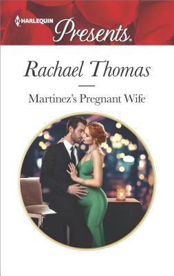 Martinez's Pregnant Wife (Convenient Christmas Brides), Rachael Thomas
