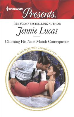 Claiming His Nine-Month Consequence (One Night With Consequences), Jennie Lucas