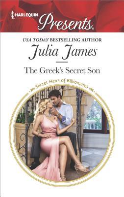 The Greek's Secret Son (Secret Heirs of Billionaires), Julia James